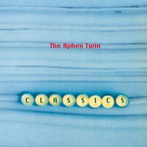 aphex-twin-classics
